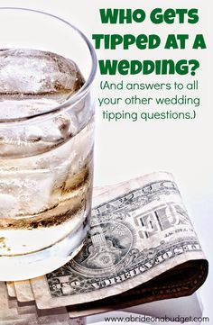 Who gets tipped at a wedding? And by who? And how much? It can get confusing, so definitely read this post by www.abrideonabudget.com for help.