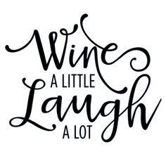 Silhouette Design Store - View Design #117479: wine a little laugh a lot phrase