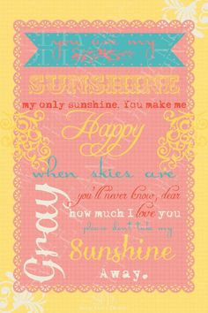 You Are My Sunshine Printable Poster by SweetFancyDesigns on Etsy. $1.50, via Etsy.