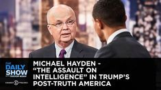 """Michael Hayden - """"The Assault on Intelligence"""" in Trump's Post-Truth Ame..."""