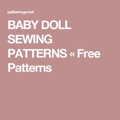 BABY DOLL SEWING PATTERNS «  Free Patterns