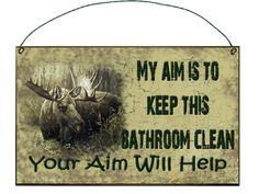 MOOSE My Aim is to Keep This Bathroom Clean by blackwatertradingco, $5.95