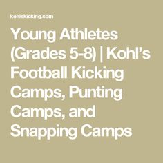 Young Athletes (Grades 5-8) | Kohl's Football Kicking Camps, Punting Camps, and Snapping Camps