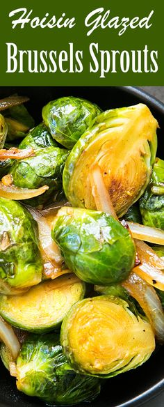 Sweet and tangy Hoisin glazed Brussels Sprouts! This recipe will turn anyone into a brussels sprouts lover, it's like brussels sprouts candy!