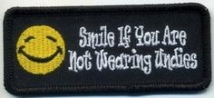 Smile If You Are Not Wearing Undies Rude Funny Smiley Quality Biker Vest Patch!! - http://weirdthingstobuy.net/smile-if-you-are-not-wearing-undies-rude-funny-smiley-quality-biker-vest-patch