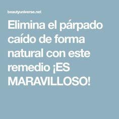 Elimina el párpado caído de forma natural con este remedio ¡ES MARAVILLOSO!