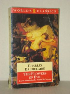 The Flowers of Evil by Charles Baudelaire, Modern Literature, Poetry, Poets, French Literature