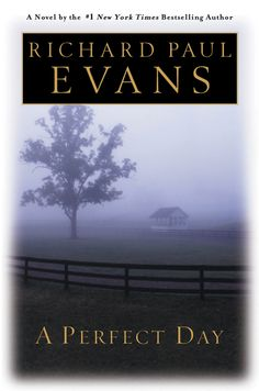 A Perfect Day by Richard Paul Evans -- all of his novels are great (and clean!)