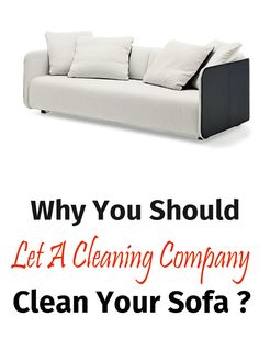 Why you should let a cleaning company clean your sofa?