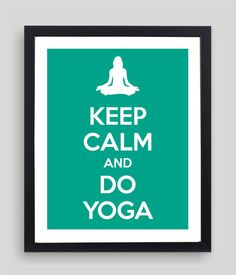8x10 Keep Calm and Do Yoga Art Print  by NatalieDesignStudio,
