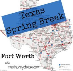 Fort Worth Spring Break Ideas - R We There Yet Mom? | Family Travel for Texas and beyond...