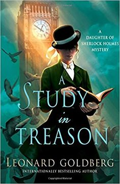 "Read ""A Study in Treason A Daughter of Sherlock Holmes Mystery"" by Leonard Goldberg available from Rakuten Kobo. A seemingly impossible mystery tests the keen mind and forensic skills of Joanna Blalock, the daughter of Sherlock Holme. I Love Books, Good Books, Books To Read, My Books, Teen Books, Sherlock Holmes Stories, Sherlock Bbc, Historical Fiction Novels, Historical Romance"