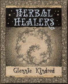 HERBAL HEALERS --- Herbs are some of the oldest known healers, long used by humans for their beneficial properties and subtle and effective healing. In this beautifully illustrated book, visionary artist-healer GLENNIE KINDRED shares her wide experience of kitchen and garden herb-lore. It includes 21 familiar healing herbs, advice on gathering, storing and preparation of herbs for internal and external use ... It includes the metaphysical uses of each herb, has additional tree remedies ...