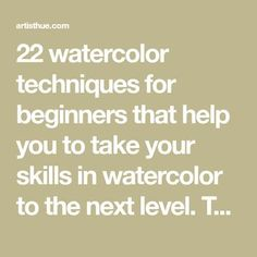 22 watercolor techniques for beginners that help you to take your skills in watercolor to the next level. They can help you master watercolor. Watercolor Painting Techniques, Painting Lessons, Painting Tips, Watercolour Painting, Art Lessons, Watercolors, Painting Tutorials, Painting Art, Art Tutorials