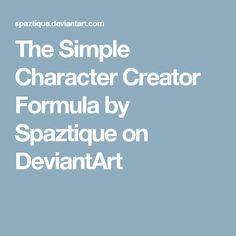 The Simple Character Creator Formula by Spaztique on DeviantArt
