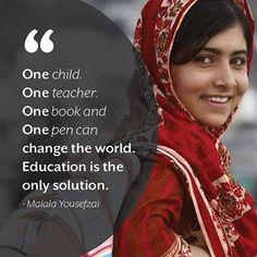 """Malala Yousafzai, champion of education for girls and nominee for the Nobel Peace Prize. """"No vull ser la noia a qui van disparar, sinó la que lluita pel dret a l'educació universal""""  """"no espereu que ningú més ho faci, feu-ho per vosaltres mateixos"""". """"Cal que estem units. Si estic sola no puc fer res, però si esteu amb mi, ho podem aconseguir tot""""."""