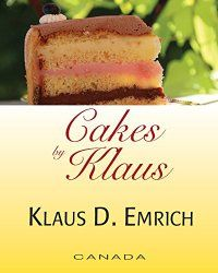 Cakes by Klaus Book Cover: © photo by Klaus D. Emrich - courtesy of Von Der Alps Publishing Corporation CANADA Vanilla Cake, New Recipes, Dishes, Cakes, Baking, Photographers, Desserts, Poetry, Canada