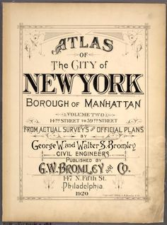 Atlas of the city of New York, borough of Manhattan. From actual surveys and official plans / by George W. and Walter S... (1920-1922)