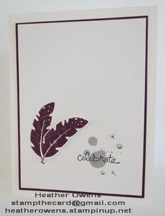 Feathers anyone? : Heather's Blog Stamps: four feathers, good greetings, gorgeous grunge Ink: blackberry bliss, smoky slate, basic black Paper: whisper white, blackberry bliss Accessories: Big Shot, feathers framelits, rhinestones, dimensionals