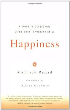 Happiness: A Guide to Developing Life's Most Important Skill by Matthieu Ricard http://www.amazon.com/dp/0316167258/ref=cm_sw_r_pi_dp_dpAGvb1PQRSF0
