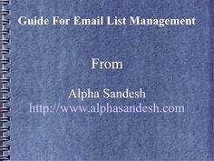 guide-for-email-list-mangement by Alyssa Stuab via Slideshare