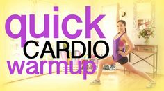 Quick Cardio Warm Up - do this BEFORE you workout!
