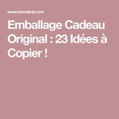 Emballage Cadeau Original : 23 Idées à Copier ! Diy, Christmas, Repurposed, Paper Crafting, Quirky Gifts, Noel, Advent, Xmas, Bricolage