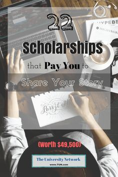These scholarships require you to share a personal experience, struggles you've faced, places you've visited and more!
