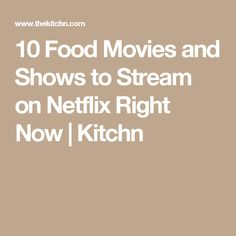 10 Food Movies and Shows to Stream on Netflix Right Now | Kitchn