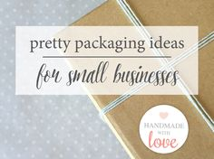 Pretty Packaging Ideas For Your Small Business