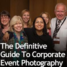 The Definitive Guide To Corporate Event Photography » Expert Photography