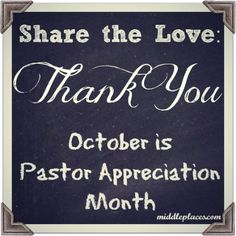 Pastor's Appreciation Month, not unlike Mother's Day or Father's Day, reminds us that sometimes the people most important to us… those who have invested themselves in our growth and well-being… are taken for granted.