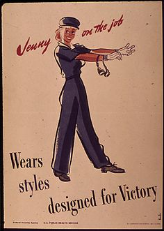 """usnatarchives: """" """"Jenny on the Job"""" was a series of posters issued by the Public Health Services in 1943 created by artist Kula Robbins. This specific poster is titled """"Jenny on the Job - Wears styles..."""