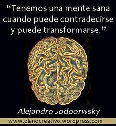 """Alejandro Jodorowsky: """"Que tu intelecto sea un torrente libre y no una roca con raíces."""""""