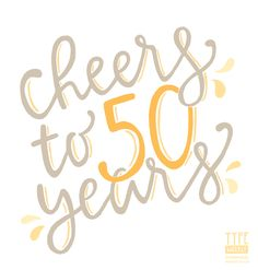 Pinwheel Print Shop / Type Weekly No. 13 / cheers to 50 years / 50th anniversary / Typography / Hand-Lettering