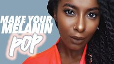 Make Your Melanin POP!