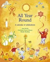 """""""Packed with beautifully illustrated ideas, All Year Round is an inspirational guide to celebrating festivals throughout the year, from Candlemas to Christmas and Midsummer's day to the winter solstice."""