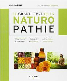 Le grand livre de la naturopathie : Les grands principes de cette pratique de santé/vitalité. Toutes les règles élémentaires d'hygiène vitale. Les troubles et leurs stratégies naturopathiques, http://www.amazon.fr/dp/2212548036/ref=cm_sw_r_pi_awdl_x_q.Idyb8W5W01S