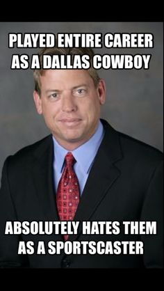 Troy Aikman.   NFL sportscaster on Fox. Ex-Dallas Cowboy player, but you'd never know it listening to him.