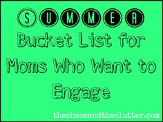 Summer Bucket List for Moms Who Want to Engage