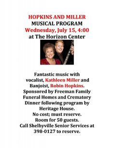 Hopkins and Miller Musical Program – Kathleen Miller and Robin Hopkins will be providing entertainment, followed by a free dinner. This event is free, but places must be reserved prior to the event, due to the limit of 50 guests.