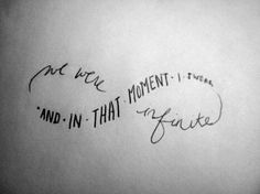 And in that moment I swear we were infinite. - The Perks of Being a Wallflower