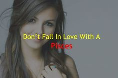 Don't Fall In Love With A Pisces – Zodiac True