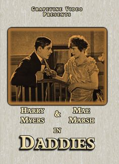 Daddies (1924) William A. Seiter directs Mae Marsh, Harry Myers and Claude Gillingwater in this comedy about a club of steadfast Bachelors who decide to take in orphans. http://grapevinevideo.com/daddies.html
