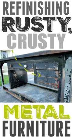 How to refinish even the oldest, rustiest metal furniture so it can be beautiful…