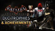 Batman: Arkham Knight - DLC Trophies and Achievements