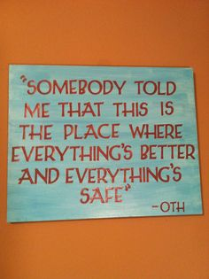one tree hill quote :]