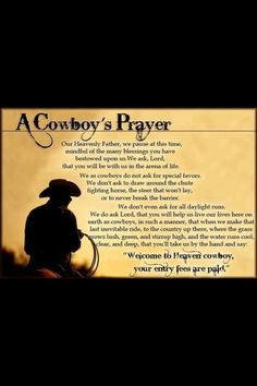 My brothers read this at my Pops funeral. Best prayer I've ever heard, still get choked up when they read it at rodeos.