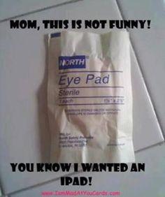 ipad,,,loloo, funny Christmas gag gift to my son... :)