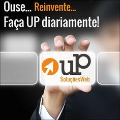 A cada amanhecer temos a oportunidade de melhorar, avançar, crescer,subir, ou seja, fazer um UP... Muito UP à todos!